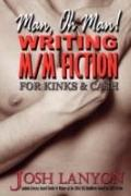 Man, Oh Man how to Write M/M Fiction for Kinks and Cash