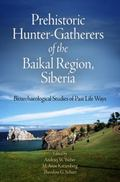 Prehistoric Hunter-Gatherers of the Baikal Region, Siberia: Bioarchaeological Studies of Pas...