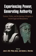 Experiencing Power, Generating Authority: Cosmos, Politics, and the Ideology of Kingship in ...
