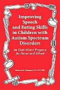 Improving Speech and Eating Skills in Children with Autism Spectrum Disorders - an Oral Moto...