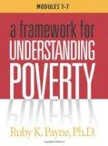 A Framework for Understanding Poverty Workbook (Modules 1-7)