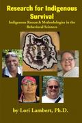 Research for Indigenous Survival : Indigenous Research Methodologies in the Behavioral Sciences