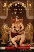 B'tched Men: More Tales of Erotic Male Submission (Boner Books)