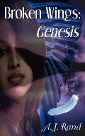 Broken Wings: Genesis