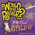 Radically Repulsive : Over 300 Crazy Questions