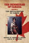 THE CHRONICLES OF CANADA: Volume V - The Native Peoples of Canada