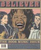 The Believer, Issue 55: July / August 08 - Music Issue