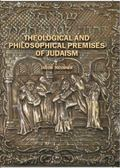 Theological and Philosophical Premises of Judaism