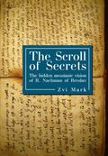 The Scroll of Secrets: The Hidden Messianic Vision of R. Nachman of Breslav