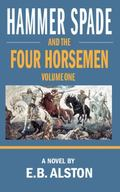 Hammer Spade and the Four Horsemen : Volume One