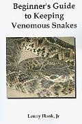 Beginner's Guide To Keeping Venomous Snakes