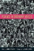 Psalms in Ordinary Voices: a Reinterpretation  of the 150 Psalms by Men, Women, and Children