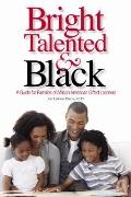 Bright, Talented, and Black : A Guide for Families of African American Gifted Learners