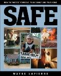 Safe: How to Protect Yourself, Your Family, and Your Home