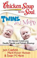 Chicken Soup for the Soul: Twins and More: 101 Stories Celebrating Double Trouble and Multip...