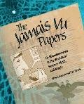 Jamais Vu Papers : Or Misadventures in the Worlds of Science, Myth, and Magic