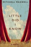 Little Did I Know : A Novel