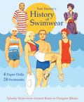 Tom Tierney's History of Swimwear Paper Dolls : Splashy Styles from Ancient Rome to Designer...