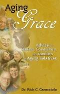 Aging Grace : Advice for Pastors, Couselors, and Families of Aging Relatives