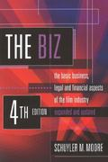 The Biz, 4th Edition, Expanded and Updated: The Basic Business, Legal and Financial Aspects ...