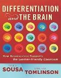 Differentiation and the Brain : How Neuroscience Supports the Learner-Friendly Classroom