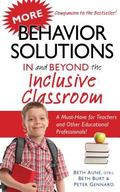 More Behavior Solutions in and Beyond the Inclusive Classroom