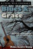 Blues and Grace : A Civil War Odyssey