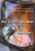 Gentle ESL Way : Chaos to Order in Formation of English As a Second Language