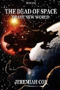 Dead of Space : Brave New World