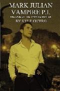 Mark Julian Vampire P.I.: The Case of the Vampire Hunter
