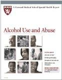 Harvard Medical School Alcohol Use and Abuse (Harvard Medical School Special Health Reports)