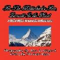 For the Matterhorn's Face, Zermatt Is the Place, a Kid's Guide to Zermatt, Switzerland