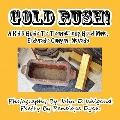 Gold Rush! a Kid's Guide to Techatticup Gold Mine, Eldorado Canyon, Nevad