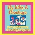 Fly Like A Flamingo