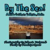 By The Sea---A Kid's Guide To Valletta, Malta