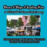 Shoes & Ships & Sealing Wax---A Kids's Guide to Warnemunde, Germany