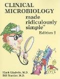 Clinical Microbiology Made Ridiculously Simple (Medmaster Ridiculously Simple)