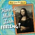 How Is Mona Lisa Feeling?