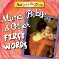 Mama, Baby, and Other First Words