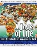 Taste of Life : 1,000 Vegetarian Recipes from Around the World