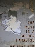 West Is a Golden Paradise