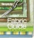 Simplicity Simply the Best Fabric Guide : The Ultimate Fiber Resource