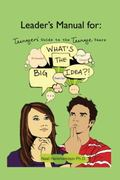 Leaders' Manual : What's the Big Idea?! Teenagers' Guide to the Teenage Years