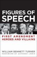 Figures of Speech : First Amendment Heroes and Villains
