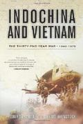 Indochina and Vietnam : The Thirty-Five Year War, 1940-1975