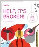 Help, It's Broken! : A Fix-It Bible for the Repair Impaired