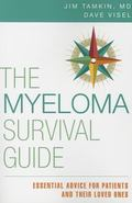 Myeloma Survival Guide : Essential Advice for Patients and Their Loved Ones