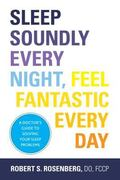Sleep Soundly Every Night, Feel Fantastic Every Day : Solve Your Sleep Problems
