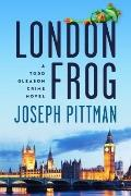 London Frog : A Todd Gleason Crime Novel