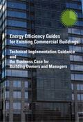 Energy Efficiency Guides for Existing Commercial Buildings : Technical Implementation Guidan...
